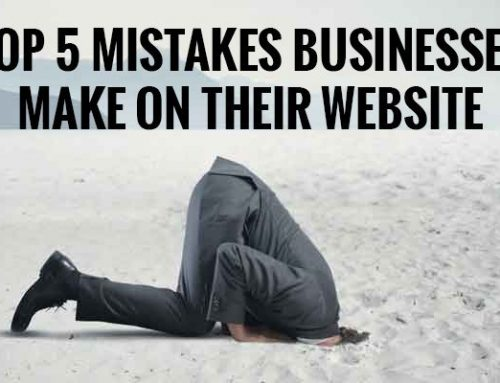 Top 5 Mistakes Businesses Make On Their Website