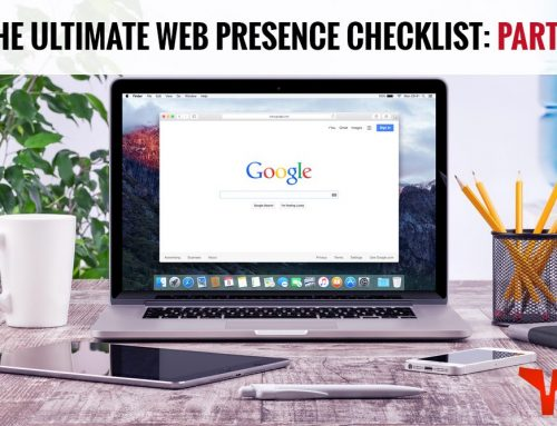 The Ultimate Web Presence Checklist – Part 1