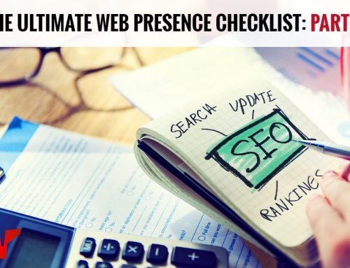 The Ultimate Web Presence Checklist – Part 3
